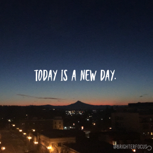 "Sunrise photo of Mt. Hood. ""Today is a new day."""