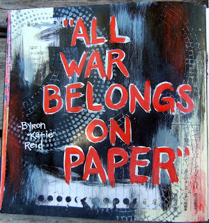 "painting with black, red, and white smears with the quote ""All war belongs on paper"" by byron ""katie"" reid Tag: reappraisal self-care strategies"