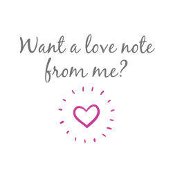 Want a love note from me?