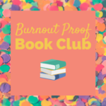 "multi-colored confetti in the background with an orange square on top, stack of 3 books ""burnout proof book club"" Tag: december 2020 interpreter self care"