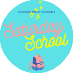 "teal blue circle with a pink and blue backpack and yellow hearts ""burnout proof academy saturday school"" Tag: december 2020 interpreter self care"