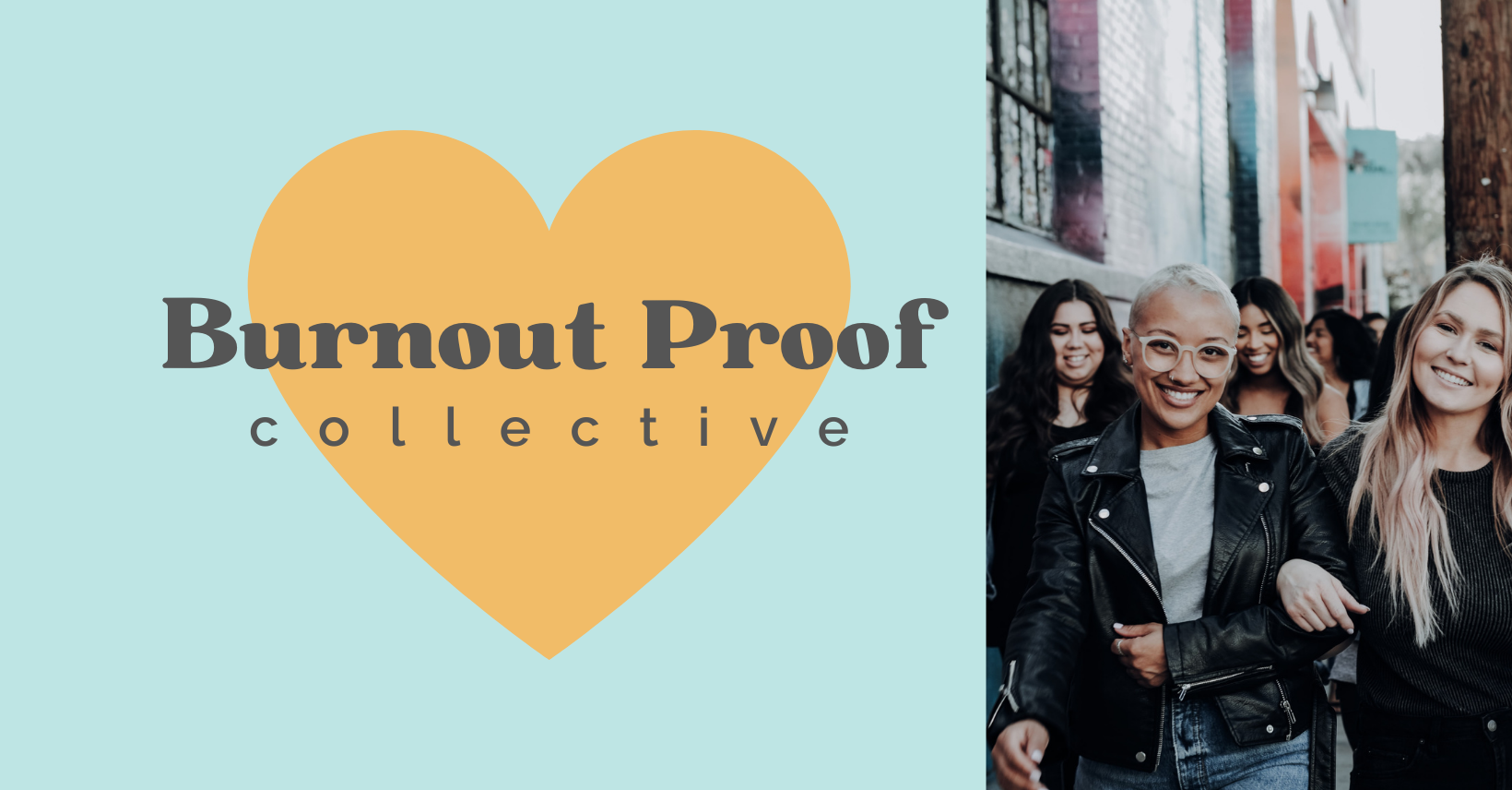 blue background, yellow heart, text reads: Burnout Proof Collective. Image: 2 people with arms linked, smiling at the camera, the one on the left has brown skin, short bleached hair, glasses, and a black leather biker jacket, the one on the right is white with long blonde hair walking in front of a group of smiling people of varying skin tones. Tag: what others think of you