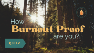 """Burnout Proof Academy logo. """"How Burnout Proof are you?"""". Tall evergreens with sun shining through."""